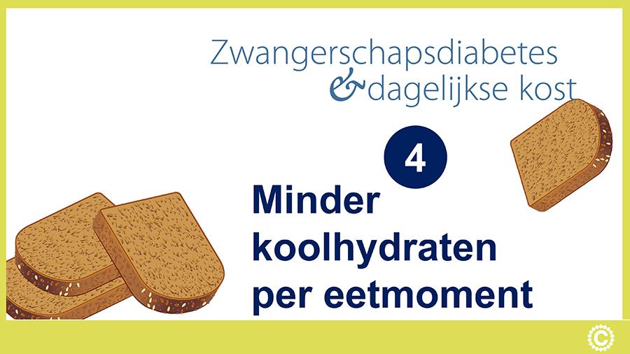 Zwangerschapsdiabetes en dagelijkse kost_Videostartpagina_04_Minder koolhydraten
